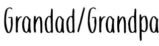 Grandad / Grandpa
